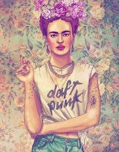 @Holland Hawthorne Frida Kahlo Daft Punk.  I'm not saying I understand it. But I love it.
