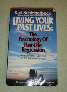 Living Your Past Lives: The Psychology of Past-Life Regression