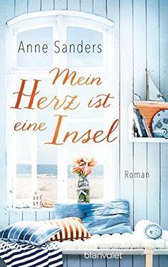 Mein Herz ist eine Insel: Roman von Anne Sanders https://www.amazon.de/dp/3764505931/ref=cm_sw_r_pi_dp_U_x_IRbSAb6S6Y11G