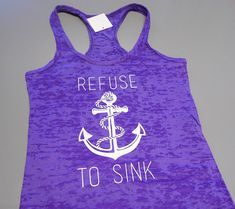 Refuse to Sink Shirt. Burnout Workout Tank by StrongGirlClothing, $21.99