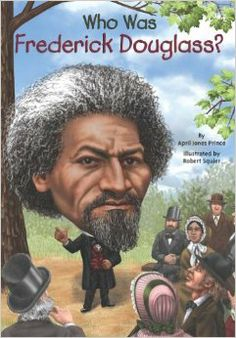 Who Was Frederick Douglass?: April Jones Prince, Robert Squier, Nancy Harrison: 9780448479118: Amazon.com: Books