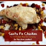 Camping Meal: Santa Fe Chicken Packets + Baked Potatoes