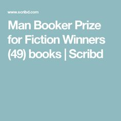 Man Booker Prize for Fiction Winners (49) books | Scribd