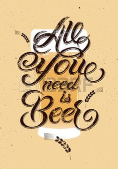 beer banner: All you need is Beer. Vintage calligraphic grunge beer design. Vector illustration. Illustration