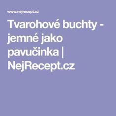 Tvarohové buchty - jemné jako pavučinka | NejRecept.cz Food And Drink, Baking, Bakken, Backen, Sweets, Pastries, Roast
