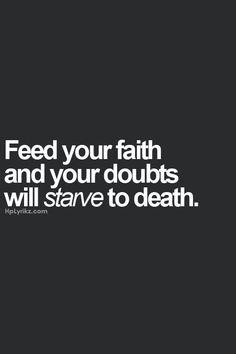 Feed your faith!