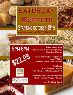 Fall buffets every Saturday night Canadian Cheese, Baked Rolls, Roasted Root Vegetables, Yukon Gold Potatoes, Decadent Cakes, Freshly Baked, Buffets, Saturday Night, Crisp