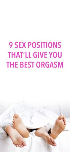 9 sex positions that will take your orgasm to the next level