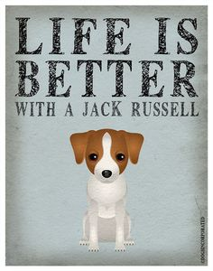 Life is Better with a Jack Russell Art Print por DogsIncorporated