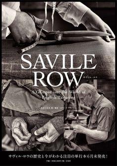 artcomesfirst:    Savile Row, a Glimpse into the World of English Tailoring by Yoshimi Hasegawa.