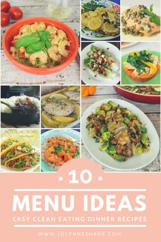 10 Easy Clean Eating Dinner Recipes & Meal Ideas
