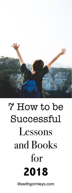 7 How to be Successful Lessons and Books for 2018 Here are lessons we can adapt and books to know more about them to ready us for success in the coming year ahead. #personaldevelopment #success #howtobesuccessful