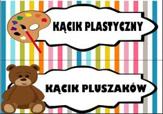 Kąciki w przedszkolu - etykiety do wydruku | Pani Monia Polish Language, Nursery School, Classroom Management, Montessori, Playroom, Diy And Crafts, Kindergarten, Preschool, Family Guy