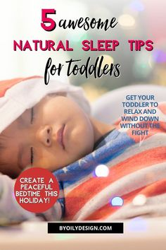 It can be tricky to get toddlers to sleep well during the holiday season! Help them enjoy better sleep quality with these 5 easy sleep tips that will help them calm and relax for bedtime. These tips are easy for tired moms who are up all night to incorporate. They are natural remedies using essential oils to calm your active kids that refuse to fall asleep fast. Toddler sleep tips www.byoilydesign.com