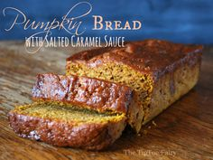Pumpkin Bread with Salted Caramel Sauce - The TipToe Fairy
