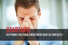 #Startups : N'attendez pas pour créer votre base de #Contacts !