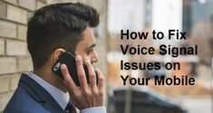 How to Fix Voice Signal Issues on Your Mobile