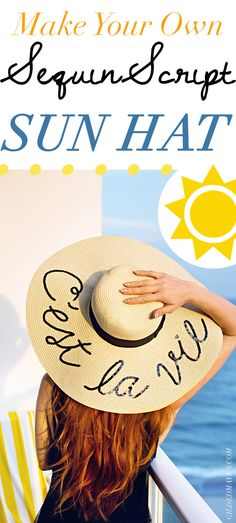 Pin NOW and make this weekend!!   SUPER CUTE!  I've seen the expensive Eugenia Kim 'Do Not Disturb' sequin straw sun hats everywhere - and now I can make MY OWN?! What a great idea for a girls night or vacay! Can't wait... #DIY   Make your own Sequin Script Straw Floppy Sun Hat this summer!