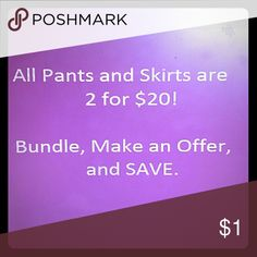 Mix and match pants and skirts! Any 2 are $20. Get 2 pants, skirts or pants/skirt combos for $20! Super great deal! Other