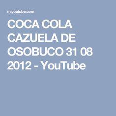 COCA COLA CAZUELA DE OSOBUCO 31 08 2012 - YouTube