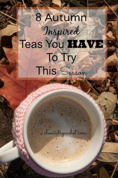 8 Autumn Inspired Teas all tea lovers MUST try this season chemistrycachet.com