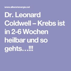 Dr. Leonard Coldwell – Krebs ist in 2-6 Wochen heilbar und so gehts…!!! Health Diet, Health And Nutrition, Health Fitness, Loose Weight Diet, Massage, Cancer Fighter, Naturopathy, Cancer Cure, Cancer Treatment