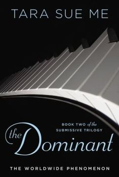 The Dominant: The Submissive Trilogy. by Tara Sue Me.