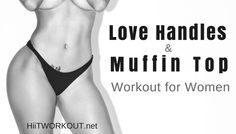 12 moves to lose your love handles & muffin top and help you burn fat faster.
