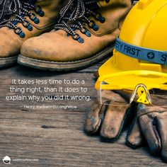 Workplace safety articles, weekly safety meeting ideas, inspiring safety quotes and free resources to help keep your workers safe on the job week after week. Safety Quotes, Safety Slogans, Health And Safety Poster, Safety Posters, Boot Quotes, Engineering Quotes, Henry Wadsworth Longfellow, Construction Safety, Industrial Safety