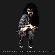 Tink shares the 'Ratchet Commandments'.Nearly twenty years ago, Biggie gave us the 'Ten Crack Commandments', and now up-and-coming singer and rapper Tink...