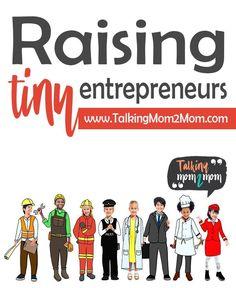 Raising Tiny Entrepreneurs - Kids in Business with Talking Mom2Mom