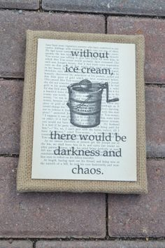 6x8 Burlap Canvas with Ice Cream Quote by Melissa Anne Company Ice Cream Stand, Ice Cream Cart, Ice Cream Parlor, Burlap Canvas, Burlap Lace, Ice Cream Quotes, Craft Fair Displays, Fabulous Quotes, Book Cafe