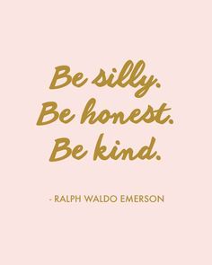 gthegentleman:      Be silly. Be honest. Be kind. | Etsy      What the hell, why NOT?