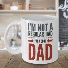 I'm Not A Regular Dad I'm A Cool Dad  Dad Coffee Mug