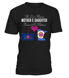 The Love Between Mother and Daughter Knows No Distance Pennsylvania Minnesota State T-Shirt #LoveNoDistance