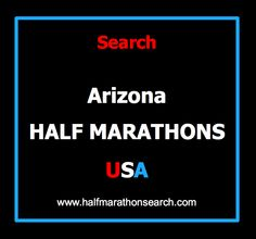 Arizona Half Marathons.  Half marathon schedule for Arizona.  Listing of half marathons in Arizona. www.halfmarathonsearch.com/#!half-marathons-arizona/c13pe