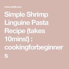 Simple Shrimp Linguine Pasta Recipe (takes 10mins!) : cookingforbeginners