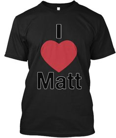 I Love Matt Black T-Shirt Front