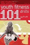 101 Youth Fitness Drills Age 7-11: fitness youth
