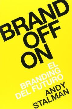 Brandoffon : el branding del futuro / Andy Stalman