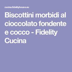 Biscottini morbidi al cioccolato fondente e cocco - Fidelity Cucina