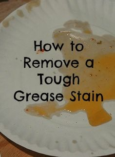 How To Remove A Tough Grease Stain | Budget Savvy Diva