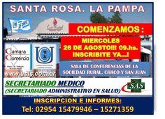 SECRETARIADO MEDICO (SECRETARIADO ADMINISTRATIVO EN SALUD - SAS)  comienza miércoles 26 de agosto de 2015 en auditorio de  SOCIEDAD RURAL. Santa Rosa. La Pampa. FACTURACION. NOMENCLADOR NACIONAL. OBRAS SOCIALES. HISTORIAS CLINICAS. RECETA MÉDICA. VOCABULARIO MEDICO. ESPECIALIDADES MÉDICAS. MARKETING MEDICO. COACHING SANITARIO. PRINCIPALES ENFERMEDADES. PSICOLOGIA. NOCIONES DE FARMACOLOGIA Y LABORATORIO. Duración: 10 meses. 1 Jornada intensiva mensual de 6 Hs.