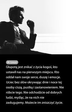 Głupotą jest znikać z życia kogoś, kto ustawił nas na . Motto, Life Sentence, Love Life, Good To Know, Einstein, Quotations, Psychology, Motivational Quotes, Knowledge