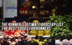 The Runner's Utimate Grocery List- The Best Foods For Runners