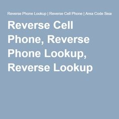 Reverse cell phone reverse phone lookup reverse lookup