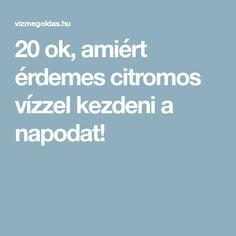 20 ok, amiért érdemes citromos vízzel kezdeni a napodat! Okra, Mindfulness, Sport, Diet, Deporte, Gumbo, Sports, Consciousness