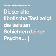 Dieser alte tibetische Test zeigt die tiefsten Schichten deiner Psyche… |