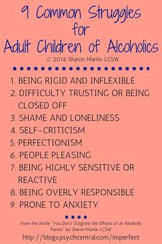 9 Common Struggles for Adult Children of Alcoholics - I read this going in like it'll be some bs but it's pretty spot on.