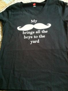 Mustache brings all the boys to the yard shirt funny mustache shirt Womens Small. $16.00, via Etsy.